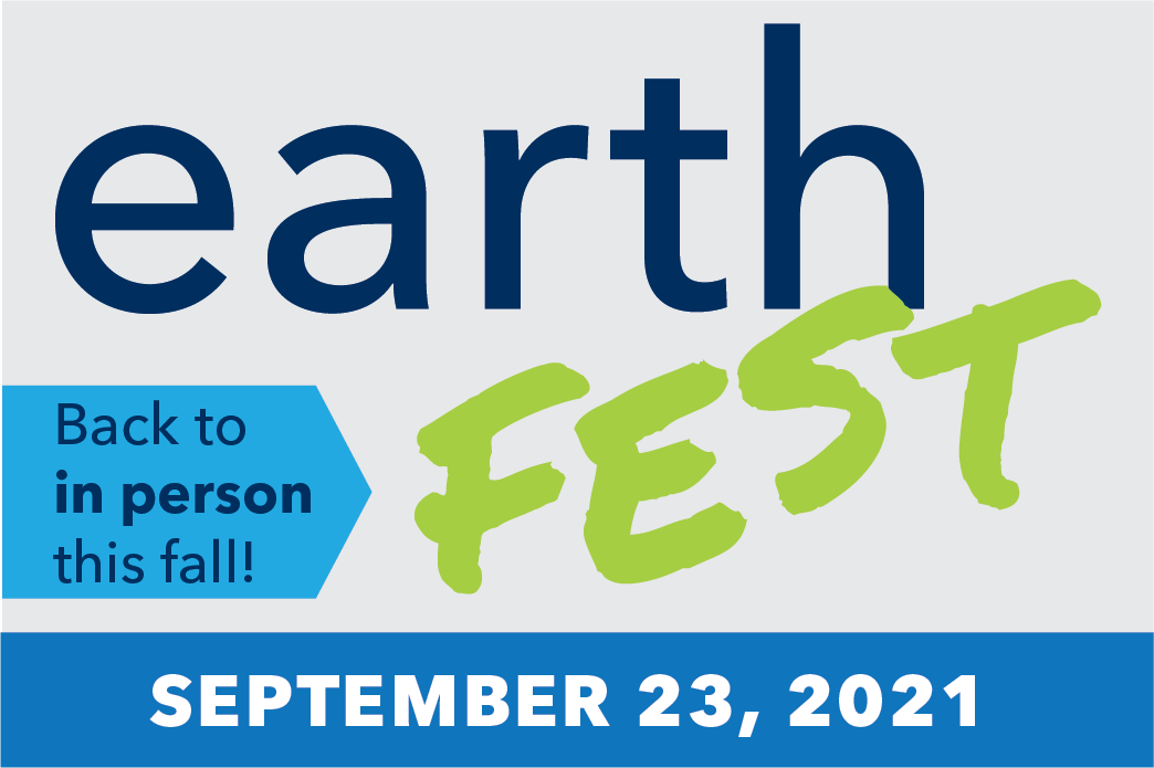 """Graphic says """"Earthfest. Back in person this fall! September 23, 2021."""""""